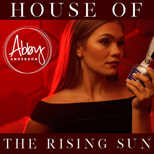 House of the Rising Sun by Abby Anderson