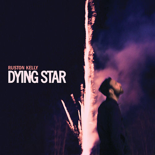 Dying Star di Ruston Kelly
