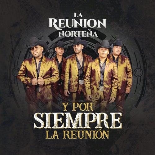 Y Por Siempre La Reunión by La Reunion Norteña