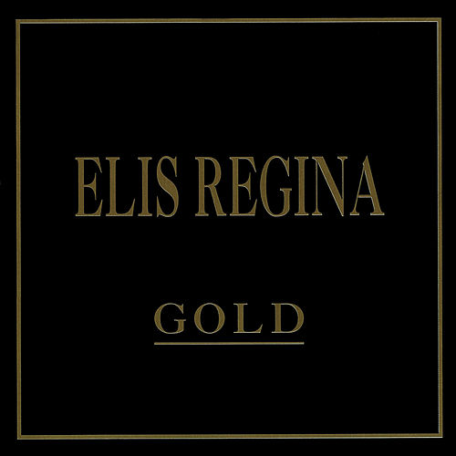 Gold by Elis Regina