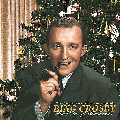 The Voice Of Christmas - The Complete Decca Christmas Songbook by Bing Crosby