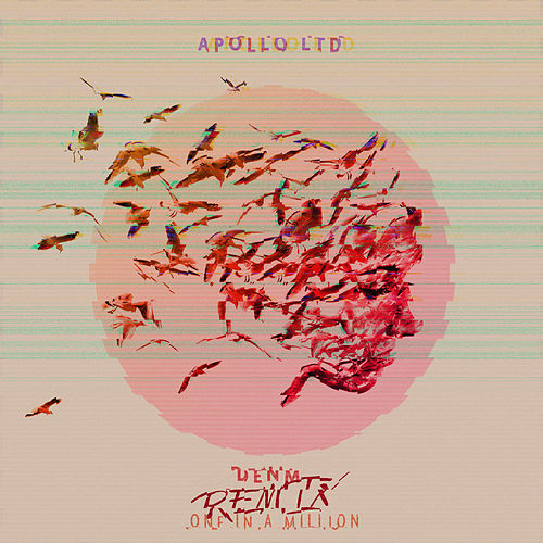 One In A Million (DENM Remix) by Apollo LTD