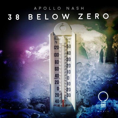 38 Below Zero by Apollo Nash