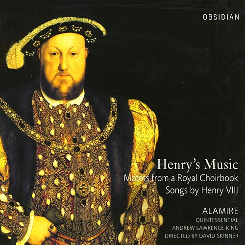 Renaissance Music - Henry VIII / Taverner, J. / Sampson, R. / Verdelot, P. (Henry's Music - Motets From A Royal Choirbook Songs by Henry VIII) de Andrew Lawrence-King
