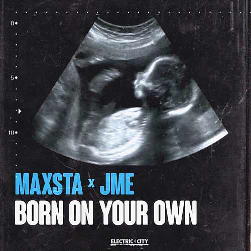 Born On Your Own (feat. JME) de Maxsta