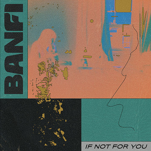 If Not For You von Banfi