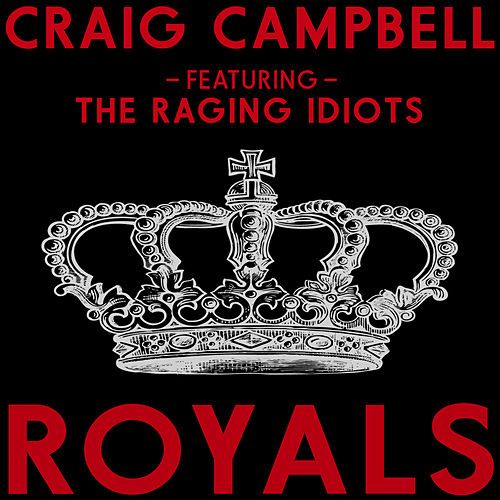 Royals by Craig Campbell