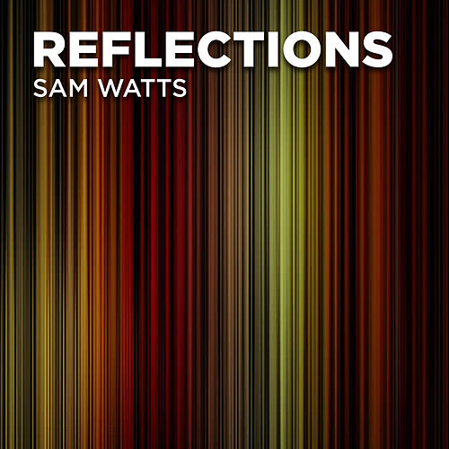 Sam Watts: Reflections de Laurie Anderson