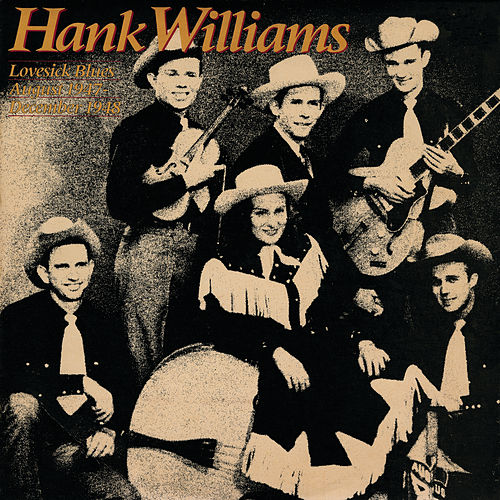Lovesick Blues (August 1947-December 1948) by Hank Williams