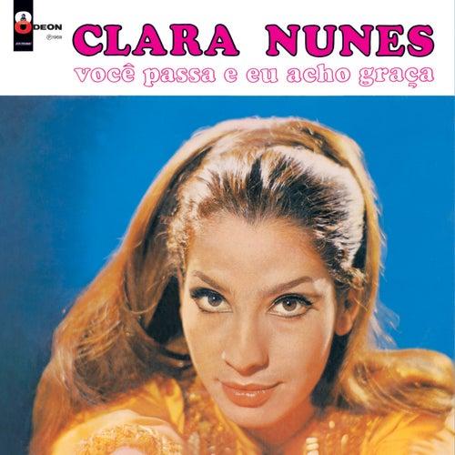 Você Passa E Eu Acho Graça de Clara Nunes