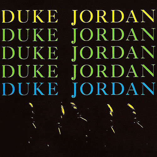 Duke Jordan Trio & Quintet by Duke Jordan