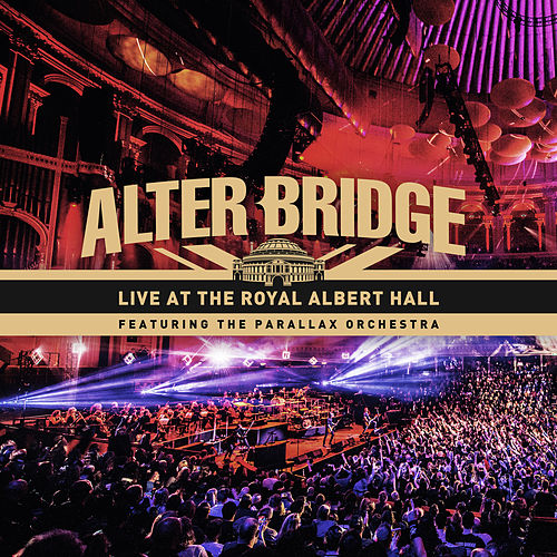 Live At The Royal Albert Hall von Alter Bridge
