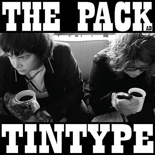 Tintype (Remastered) by The Pack A.D.
