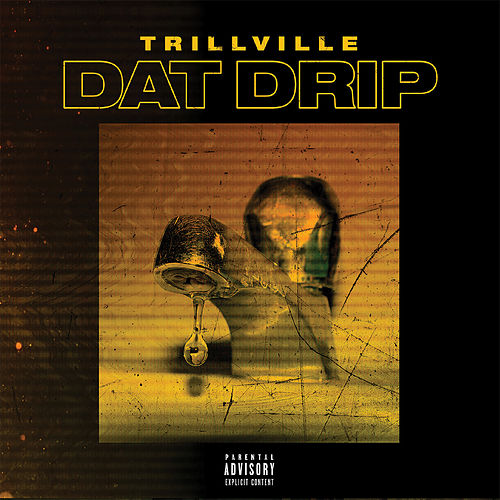 Dat Drip by Trillville