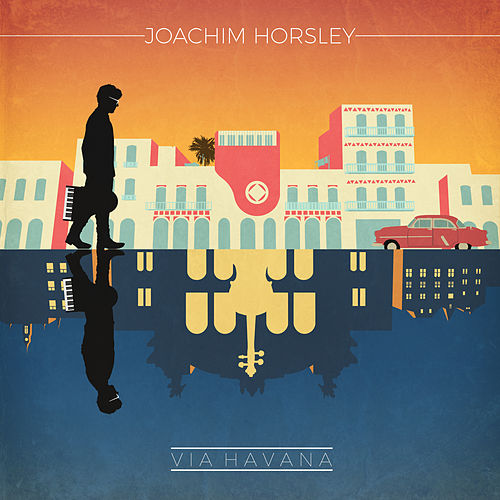 Via Havana - EP by Joachim Horsley