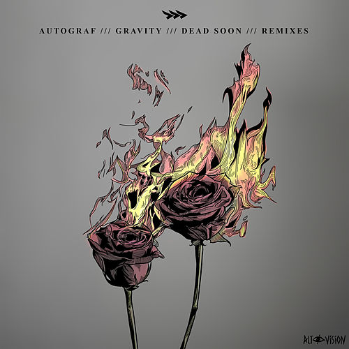 Gravity / Dead Soon (Remixes) von Autograf