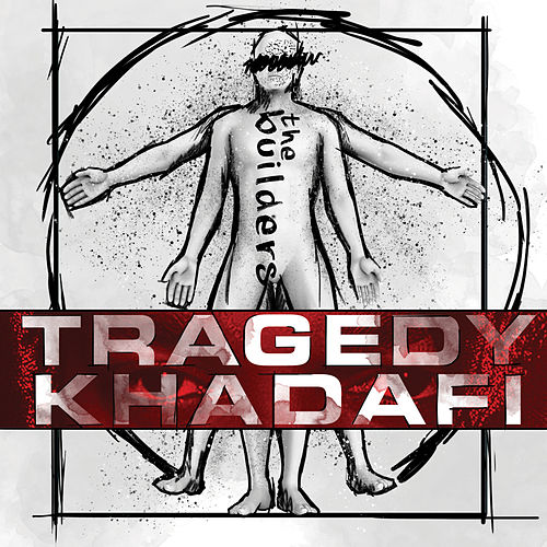 The Builders by Tragedy Khadafi
