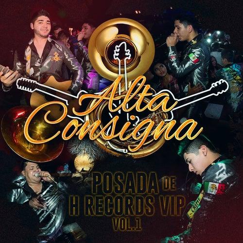 Posada de H Records VIP Vol. 1 (En Vivo) de Alta Consigna