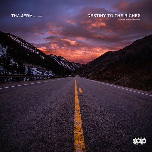 Destiny to the Riches by Tha Jerm