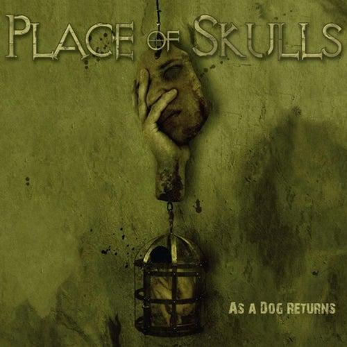 As a Dog Returns de Place Of Skulls