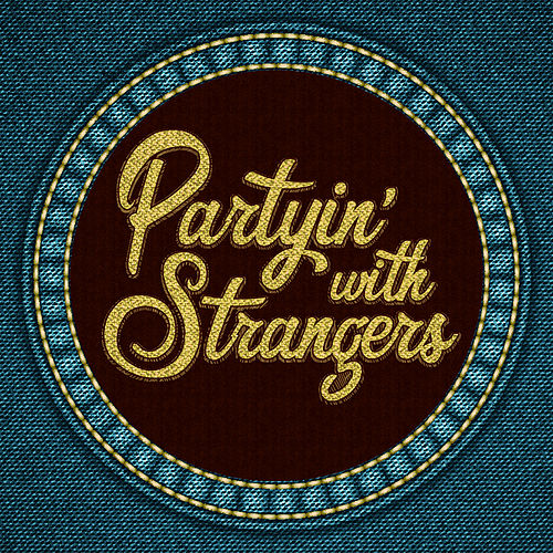 Partyin' with Strangers by The Vegabonds
