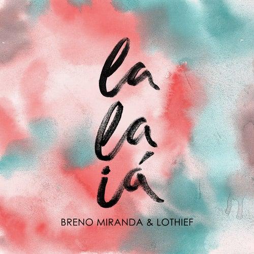 Lalaiá by Breno Miranda