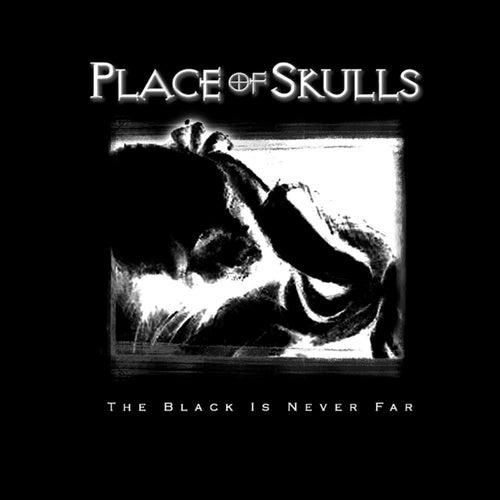 The Black Is Never Far de Place Of Skulls