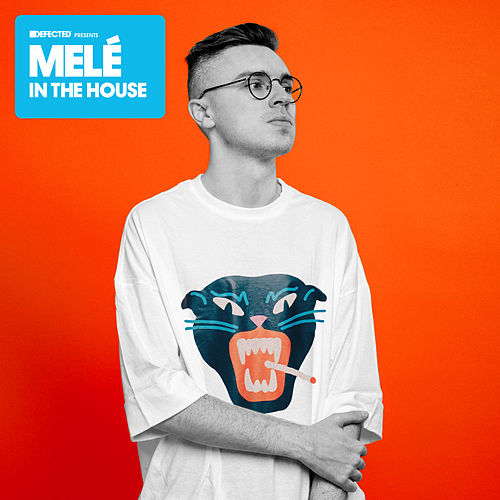 Defected Presents Melé In The House (Mixed) de Melé