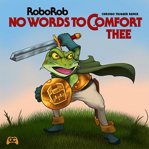 No Words to Comfort Thee (From 'Chrono Trigger') by RoboRob