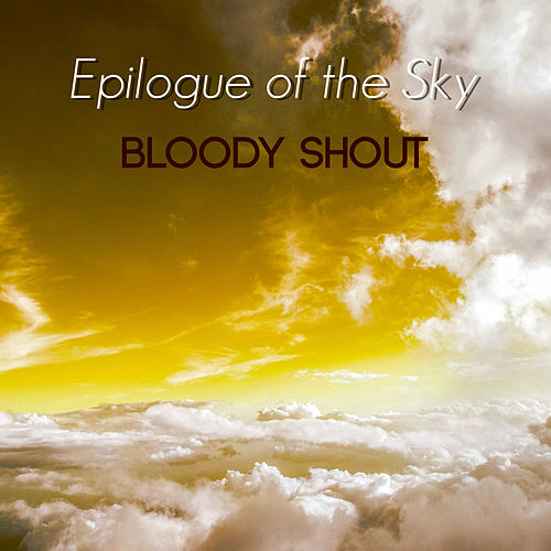 Bloody Shout von Epilogue of the Sky