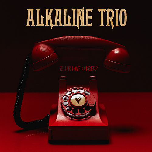 Is This Thing Cursed? von Alkaline Trio