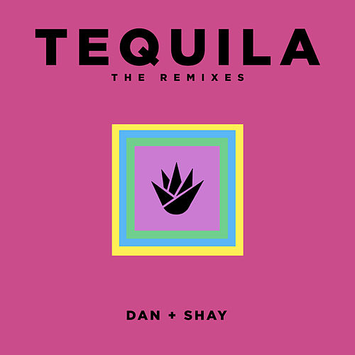 Tequila (The Remixes) de Dan + Shay