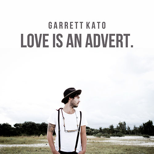 Love Is an Advert. by Garrett Kato