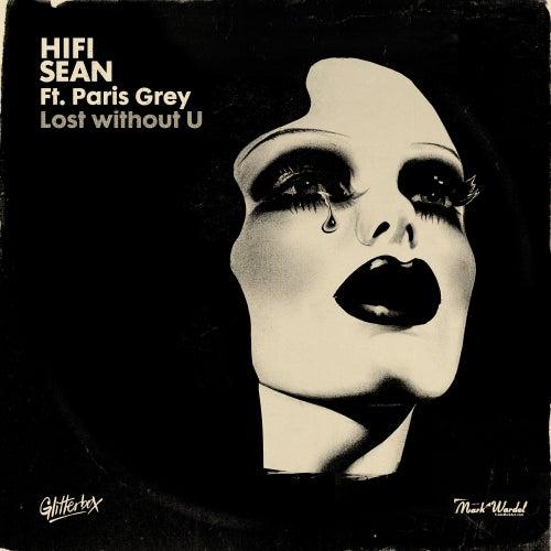 Lost without U (feat. Paris Grey) de Hifi Sean