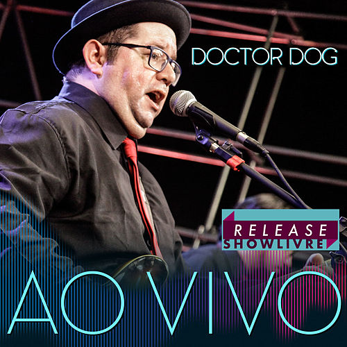 Doctor Dog no Release Showlivre (Ao Vivo) by Dr. Dog