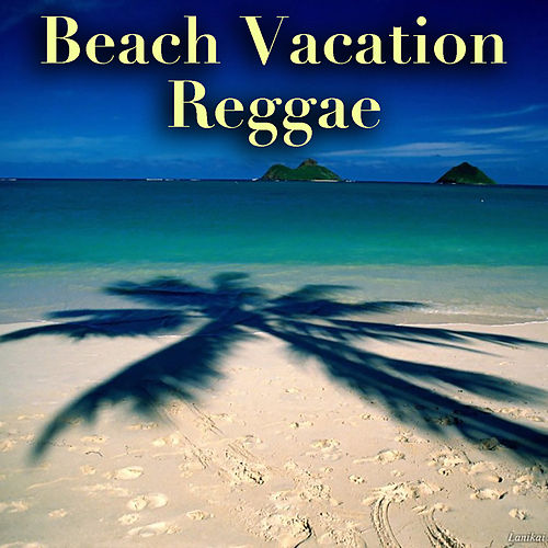 Beach Vacation Reggae de Various Artists