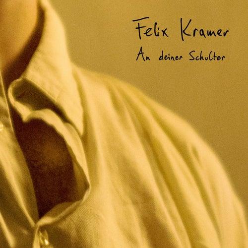 An deiner Schulter by Felix Kramer