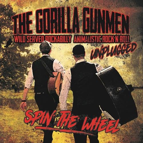 Spin The Wheel (Unplugged) de The Gorilla Gunmen