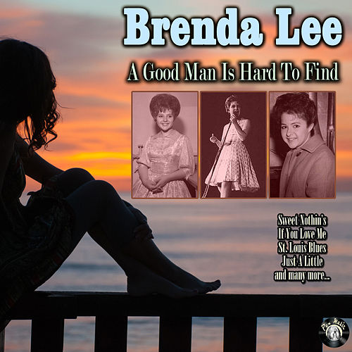 A Good Man Is Hard To Find by Brenda Lee