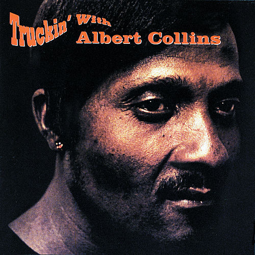 Truckin' With Albert Collins de Albert Collins