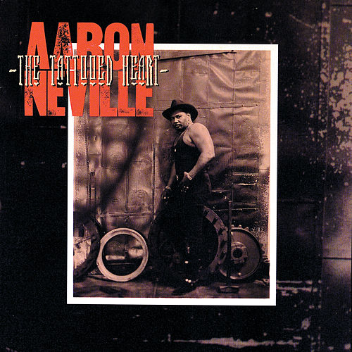 The Tattooed Heart von Aaron Neville