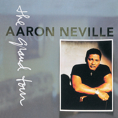 The Grand Tour de Aaron Neville