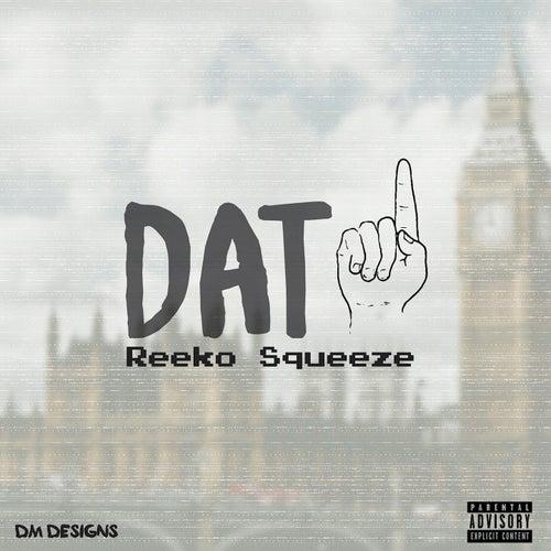 Dat One von Reeko Squeeze