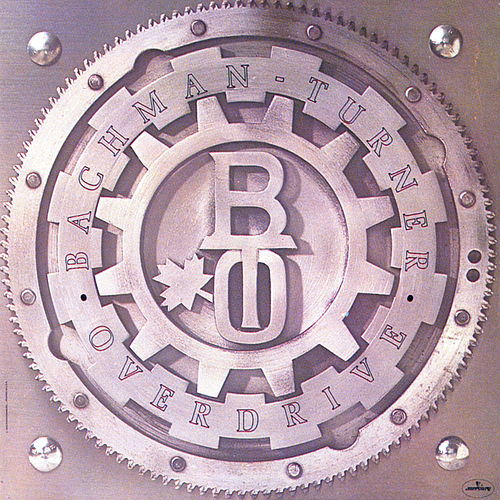 Bachman Turner Overdrive by Bachman-Turner Overdrive