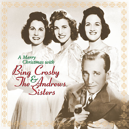 A Merry Christmas With Bing Crosby & The Andrews Sisters (Remastered) by Bing Crosby