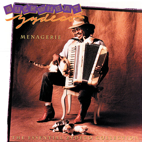 Menagerie: The Essential Zydeco Collection by Buckwheat Zydeco