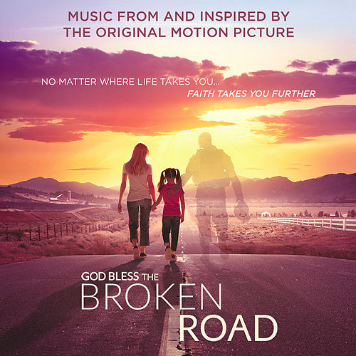 God Bless the Broken Road by Various Artists