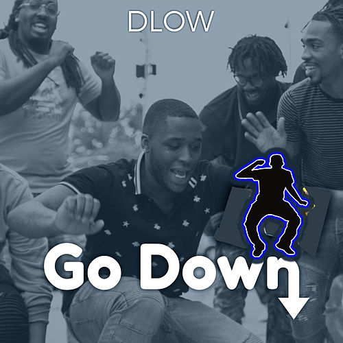 Go Down by DLOW