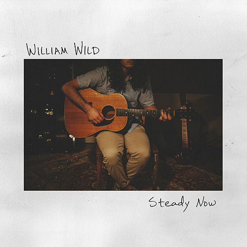 Steady Now by William Wild
