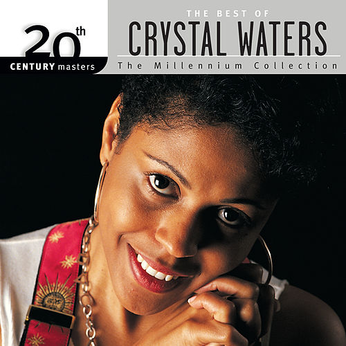 20th Century Masters: The Millennium Collection: Best Of Crystal Waters by Crystal Waters